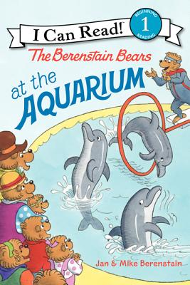 The Berenstain Bears at the Aquarium By Berenstain, Jan/ Berenstain, Jan (ILT)/ Berenstain, Mike/ Berenstain, Mike (ILT)