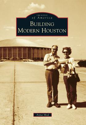 Building Modern Houston By Mod, Anna