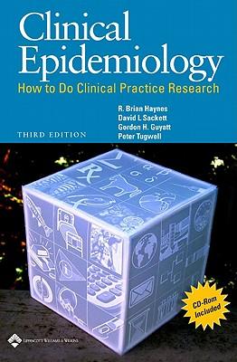 Clinical Epidemiology By Haynes, R. Brian (EDT)/ Sackett, David L. (EDT)/ Guyatt, Gordon H. (EDT)/ Tugwell, Peter (EDT)