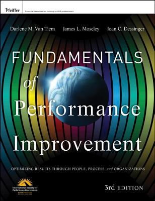 Fundamentals of Performance Improvement By Van Tiem, Darlene/ Moseley, James L./ Dessinger, Joan C.